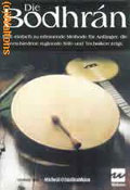 The Bodhran, The: An Easy to Learn Method for the Complete Beginner Showing the