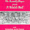 The Assembly Players Present A Walsh Ball