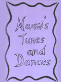 Naomi's Tunes and Dances