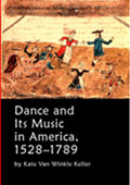 Dance and Its Music in America: 1528-1789