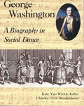 George Washington. -  A Biography in Social Dance