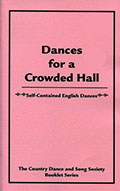 Dances for a Crowded Hall : Self-Contained English Dances