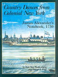 Country Dances From Colonial New York - James Alexander's Notebook, 1730