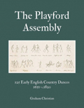 The Playford Assembly: 125 Early English Country Dances, 1651 - c.1820