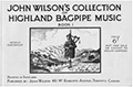 ohn Wilson's Collection of Highland Bagpipe Music - Book 1