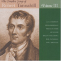 The Complete Songs of Robert Tannahill Vol.3