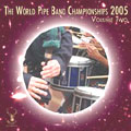 The World Pipe Band Championships 2005 -  Vol. 2