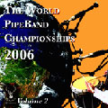 The World Pipe Band Championships 2006 - Volume 2