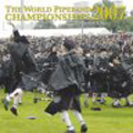 The World Pipe Band Championships 2007 - Vol. 1