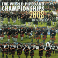 The World Pipe Band Championships 2008 vol 1