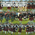 The World Pipe Band Championships 2008 vol 2