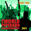 World Pipe Band Championships 2011 Part 1
