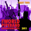 World Pipe Band Championships 2011 Part 2