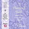 Volume 12 - The Playford Ball - Historical Dances from England