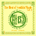 The Best of Scottish Music Vol 2 - Greentrax Recordings 15th Anniversary Compila