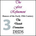 The First Refinement - Dances of the Early Nineteenth Century - The Danish Conne