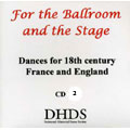 For the Ballroom and the Stage - Dances for 18th century France and England