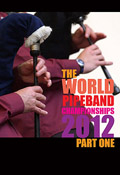 The World Pipe Band Championships 2012 - Grade One Final part 1