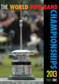 The World Pipe Band Championships 2013 - Part 1 [DVD]