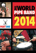 The World Pipe Band Championships 2014 - Part 1 DVD