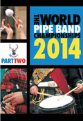 The World Pipe Band Championships 2014 - Part 2 DVD