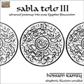 Sabla Tolo III - Advanced Journeys into Pure Egyptian Percussion