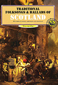 Traditional Folksongs And Ballads Of Scotland - Volume 1