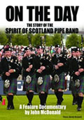 On The Day - The Story of The Spirit Of Scotland Piping