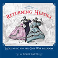 Returning Heroes: more music for the Civil War ballroom