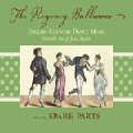 The Regency Ballroom - English Country Dance Music from the era of Jane Austen
