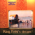 King Fethi's Dream