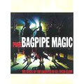 Pure Bagpipe Magic -  (The Magic Of The Bagpipes In All Their Glory)